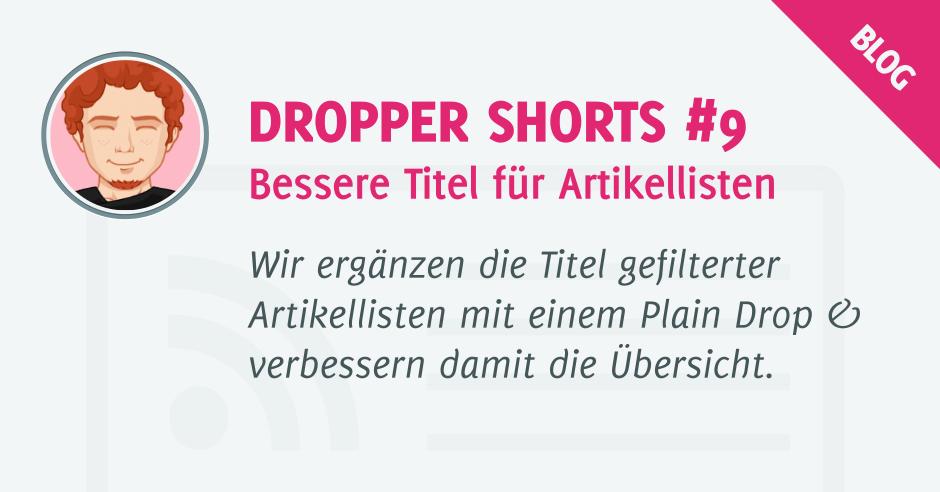 Bessere Titel für Artikellisten - Dropper Shorts #9